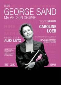 George Sand, ma vie, son œuvre au Théâtre du Marais