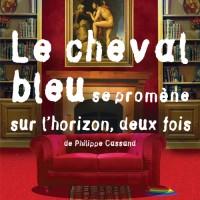 Le Cheval bleu se promène sur l'horizon, deux fois au Théo Théâtre
