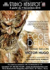 Ecce Deus, le génie selon Victor Hugo au Studio Hébertot