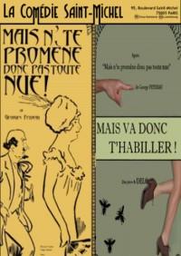 Monsieur Badin / Mais n'te promène donc pas toute nue ! à la Comédie Saint-Michel