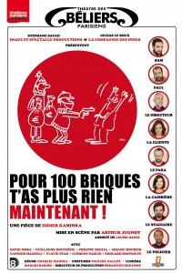 Pour 100 briques t'as plus rien maintenant ! au Théâtre des Béliers parisiens