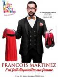 François Martinez : J'ai fait disparaître ma femme au Théâtre des Blancs-Manteaux
