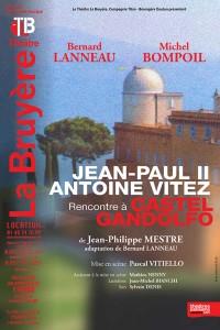 Jean-Paul II, Antoine Vitez : Rencontre à Castel Gandolfo au Théâtre La Bruyère
