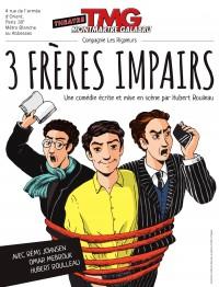 3 frères impairs au Théâtre Montmartre Galabru