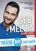 Seb Mellia ne perd jamais au Théâtre BO Saint-Martin